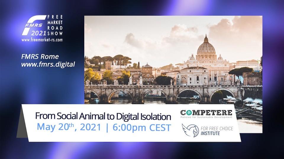 Free-Market-Roadshow-From-Social-Animal-to-Digital-Isolation-20-May-2021 From Social Animal to Digital Transition - Free Market Road Show 2021 pietro paganini non ripete